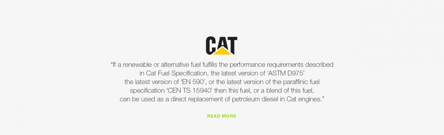 If a renewable or alternative fuel fulfills the performance requirements described in CAT Fuel Specification, the latest version of 'ASTM D975,' the latest version of 'EN 590,' or the latest version of the paraffinc fuel specification of  'CEN TS 15940'