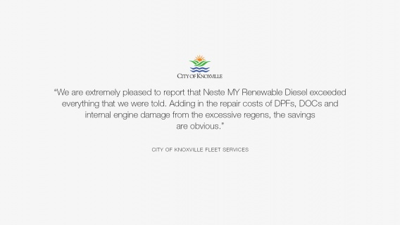 We are extremely pleased to report that Neste MY Renewable Diesel exceeded everything that we were told. Adding in  the repair costs of DPFs, DOCs and internal engine damage from the excessive regens, the savings are obvious