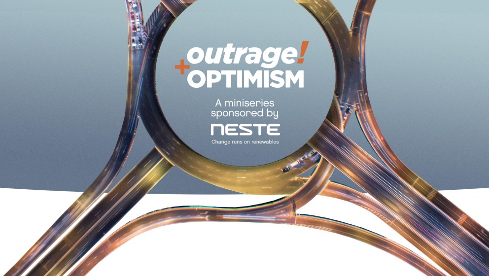 The Outrage and Optimism podcast miniseries sponsored by Neste